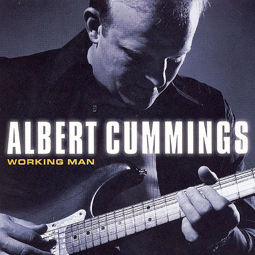 Play & Download Working Man by Albert Cummings | Napster