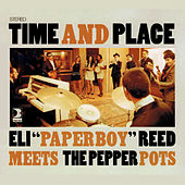 Play & Download Time and place by Eli 'Paperboy' Reed | Napster