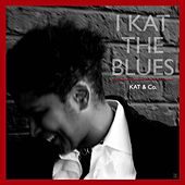 Play & Download I Kat the Blues by Kat & Co. | Napster