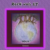 Play & Download Rock Vol. 27: Solis-Solace by Solis | Napster