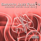 Smooth Jazz Radio, Vol. 4 (Lounge Hotel and Bar) by Various Artists