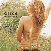 Play & Download Alice Peacock by Alice Peacock | Napster