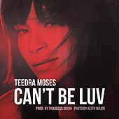 Play & Download Can't Be Luv by Teedra Moses | Napster