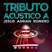 Tributo Acustico a Jesus Adrian Romero by Acoustic Soul