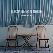 Play & Download Years in the Great Interior by The Lonelyhearts | Napster