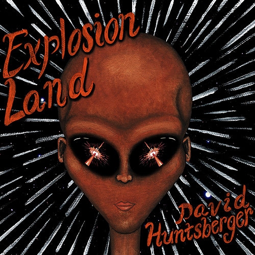 Play & Download Explosion Land by David Huntsberger | Napster