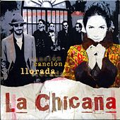 Play & Download Canción Llorada by La Chicana | Napster