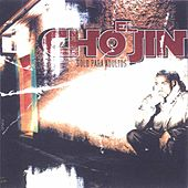 Play & Download Solo Para Adultos by El Chojin | Napster