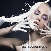 Best Lounge Music Collection: Lounge Chill Out, Sexy Voice, Downtempo Cafe by Various Artists