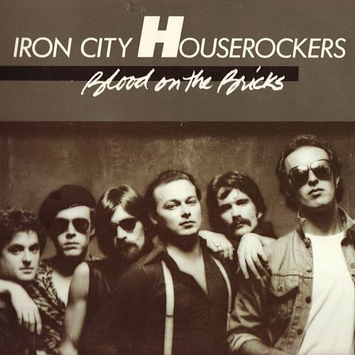 Play & Download Blood On the Bricks by Iron City Houserockers | Napster