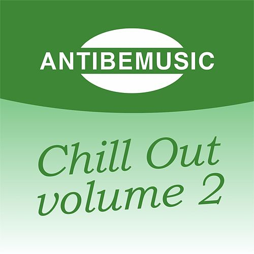 ANTIBEMUSIC Chill Out, Vol. 2 (Chill Out) by Various Artists