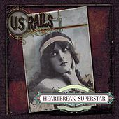 Play & Download Heartbreak Superstar by US Rails  | Napster