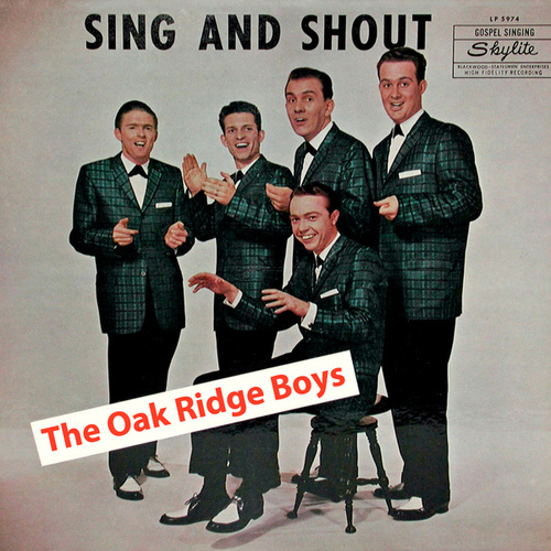 Play & Download Sing And Shout (Remastered) by The Oak Ridge Boys | Napster