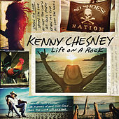 Play & Download Life On A Rock by Kenny Chesney | Napster