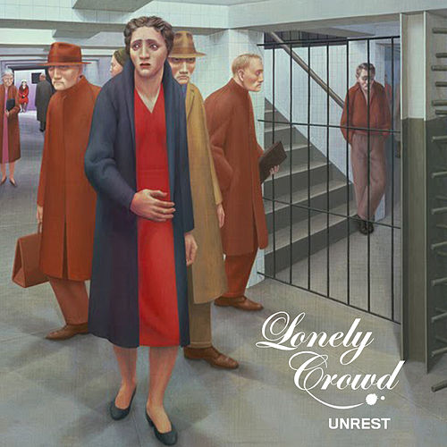 Play & Download Unrest by Lonely Crowd | Napster