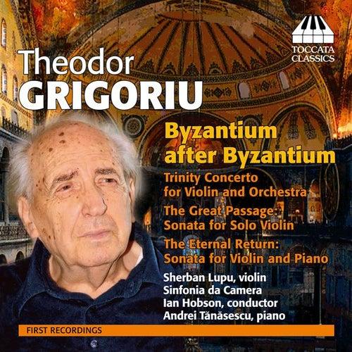 Grigoriu: Byzantium after Byzantium by Sherban Lupu