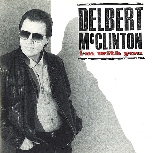 I'm With You by Delbert McClinton