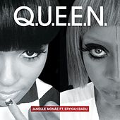 Play & Download Q.U.E.E.N. (feat. Erykah Badu) by Janelle Monae | Napster