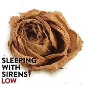 Low von Sleeping With Sirens