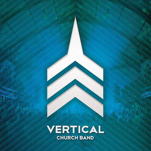 Play & Download Vertical - EP by Vertical Church Band | Napster