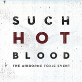 Play & Download Such Hot Blood by The Airborne Toxic Event | Napster