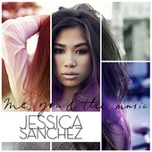 Me, You & The Music by Jessica Sanchez