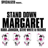 Stand Down Margaret (feat. Jon Mason, Laurie Stevens & Ali Gavan) by Robb Johnson