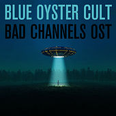 Play & Download Bad Channels OST by Blue Oyster Cult | Napster