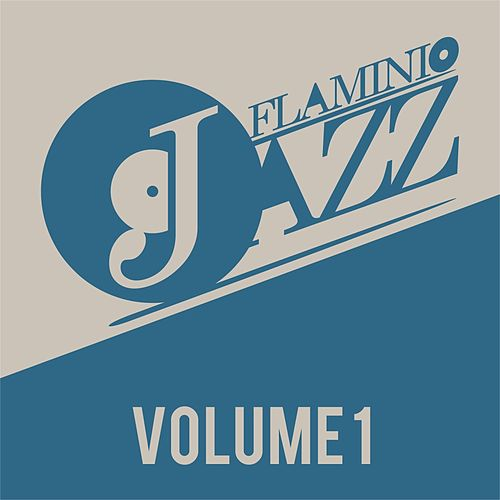 Flaminio Jazz, Vol. 1 (Jazz, Nu-jazz, Acid Jazz) by Various Artists