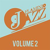 Play & Download Flaminio Jazz, Vol. 2 (Jazz, Nu-Jazz, Acid Jazz) by Various Artists | Napster