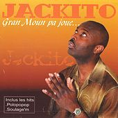 Play & Download Gran moun pa joué by Jackito | Napster