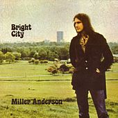 Play & Download Bright City by Miller Anderson | Napster