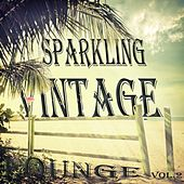 Play & Download Sparkling Vintage Lounge, Vol. 2 (Flavoured With Balearic Chill Out) by Various Artists | Napster