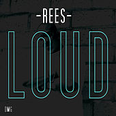 Loud by Rees