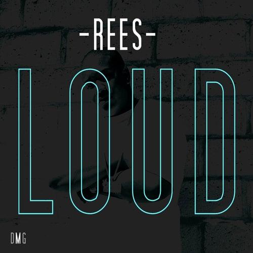 Loud by Rees