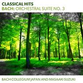 Classical Hits - Bach: Orchestral Suite No. 3 by Various Artists