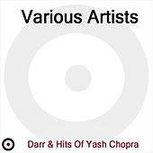 Darr And Hits of Yash Chopra by Various Artists