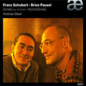 Play & Download Schubert: Piano Sonata No. 16, D. 845 - Pauset: Kontra-Sonate by Andreas Staier | Napster