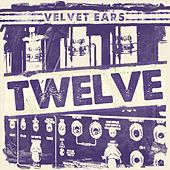 Play & Download Velvet Ears 12 by Various Artists | Napster
