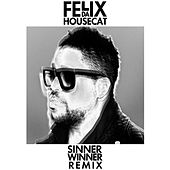 Play & Download Sinner Winner (Let's Be Friends Remix) by Felix Da Housecat | Napster