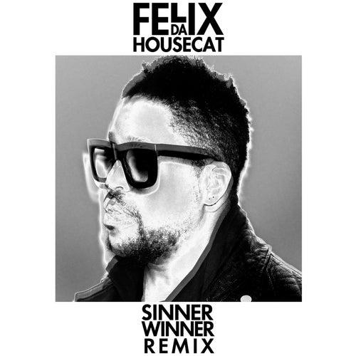 Play & Download Sinner Winner (Let's Be Friends Remix) by Felix Da Housecat | Napster