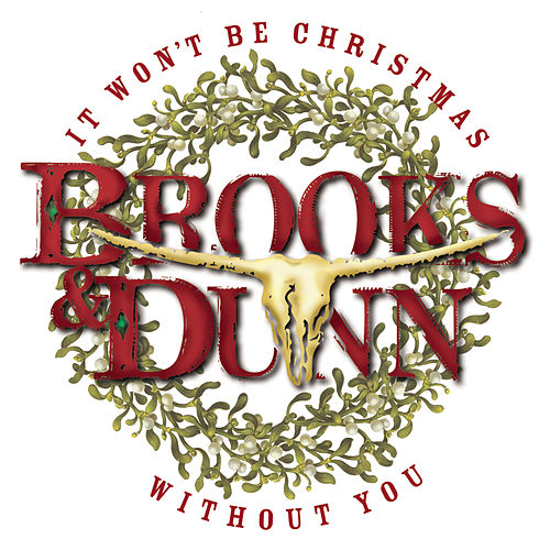 Play & Download It Won't Be Christmas Without You by Brooks & Dunn | Napster