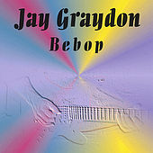 Play & Download Bebop by Jay Graydon | Napster