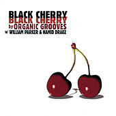 Play & Download Black Cherry by Organic Grooves | Napster