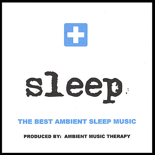 Sleep: Ambient Sleep Therapy 1 by Ambient Music Therapy