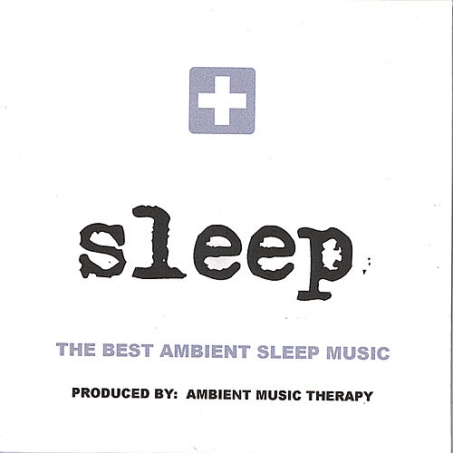Sleep: Ambient Sleep Therapy 6 by Ambient Music Therapy