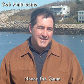 Play & Download Never The Same by Rob Ambrosino | Napster