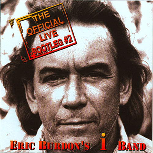 Play & Download The Official Live Bootleg #2 by Eric Burdon | Napster