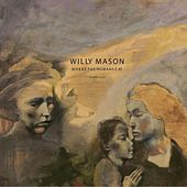 Play & Download Where The Humans Eat by Willy Mason | Napster