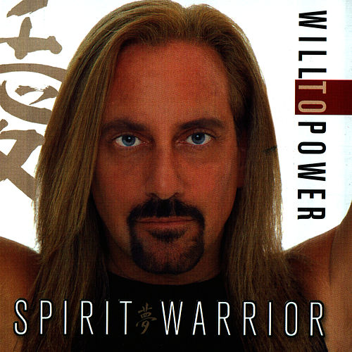 Play & Download Spirit Warrior by Will To Power | Napster